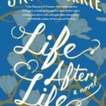Aging with Dignity However Old You Are: Life After Life by Jill McCorkle