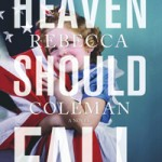Blog Tour: Heaven Should Fall by Rebecca Coleman