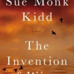 Yearning for Freedom: The Invention of Wings by Sue Monk Kidd